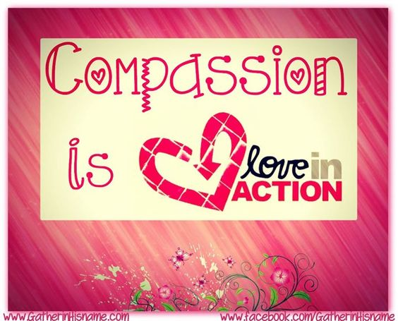Compassion Is Love In Action, Christian Quote