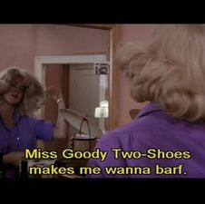 Grease: miss goody two-shoes makes me wanna barf.