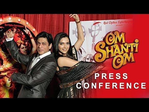 Om Shanti Om Press Conference Deepika Padukone Shah Rukh Khan Shreyas Talpade Arjun Rampal Youtube Om Shanti Om Full Movies Film Movie