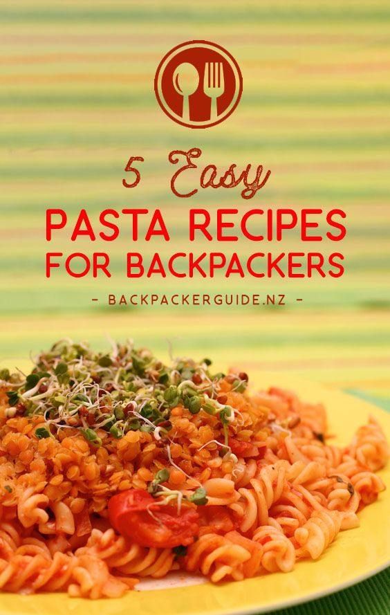 5 Easy Pasta Recipes For Backpackers Nz Pocket Guide 1 New Zealand Travel Guide Easy Pasta Recipes Easy Pasta Easy Cooking Recipes