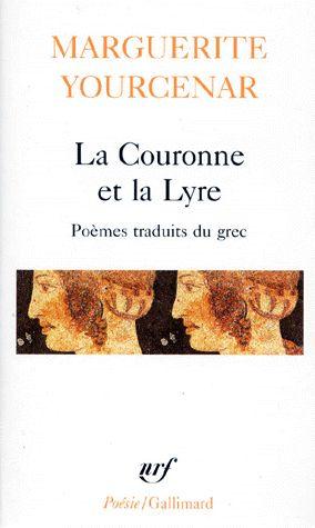 Marguerite Yourcenar / La couronne & la lyre