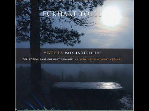Vivre La Paix Interieure Livre Audio Complet Eckhart Tolle Ebook Eckhart Tolle Mentor