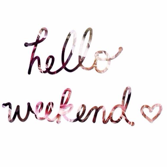 Ola weekend!