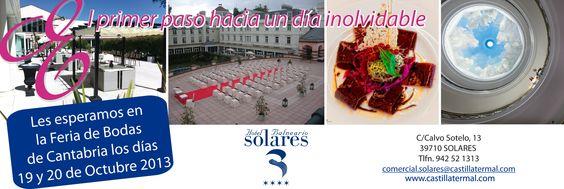 Los días 19 y 20 de octubre el Hotel Balneario de Solares estará presente en la Feria De Bodas y comuniones de Cantabria 2013, en el Palacio de Exposiciones de Santander ¡Con numerosas novedades! ¡No te lo pierdas!
