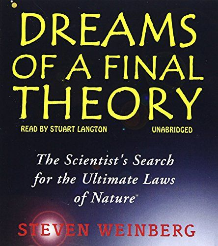 Dreams of a Final Theory by Steven Weinberg