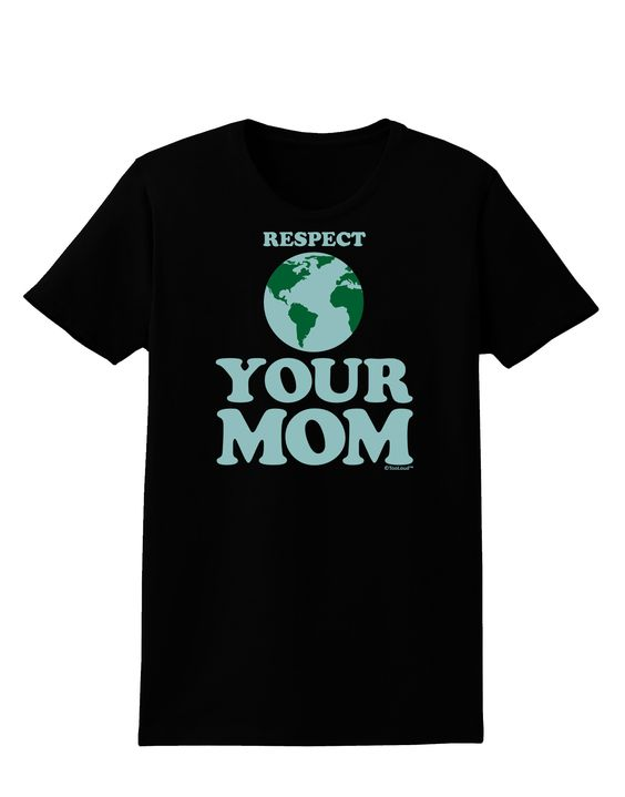 TooLoud Respect Your Mom - Mother Earth Design - Color Womens Dark T-Shirt