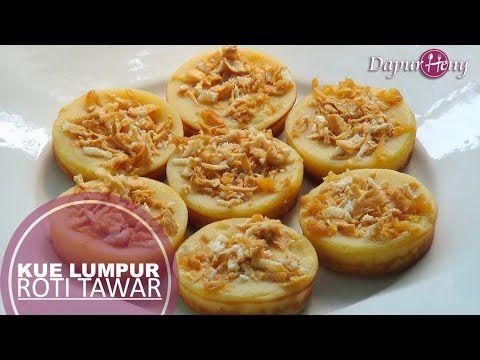 Membuat Kue Lumpur Dari Roti Tawar Youtube Roti Cemilan Kue