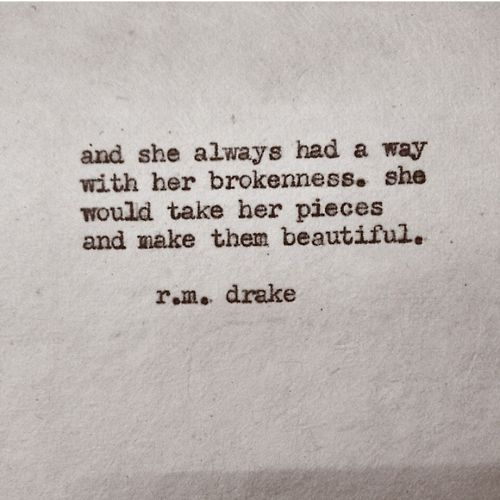 And She Always Had A Way With Her Brokenness...