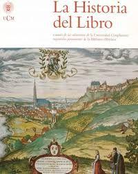 La historia del libro: a través de las colecciones de la Universidad Complutense: exposición permanente de la Biblioteca Histórica - Búsqueda de Google
