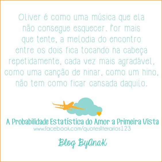 Livro A Probabilidade estatística do amor a primeira vista.   http://www.byanak.com.br/2015/08/livro-probabilidade-estatistica-do-amor.html