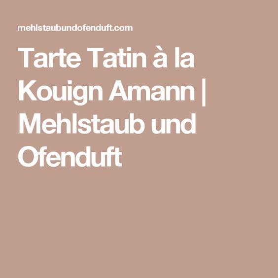 Tarte Tatin à la Kouign Amann | Mehlstaub und Ofenduft