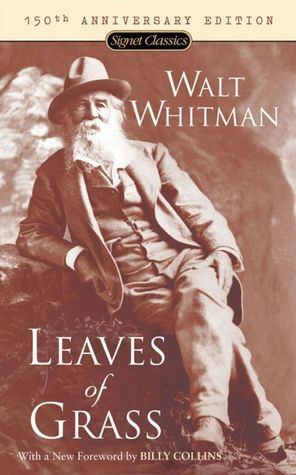 """Leaves of Grass"" by Walt Whitman (1892) A collection of poems that grew throughout Whitman's life.  Ralph Waldo Emerson said ""I find it the most extraordinary piece of wit & wisdom America has yet contributed"""