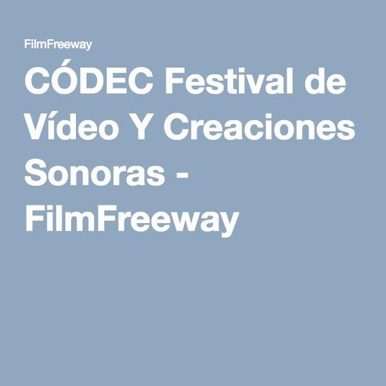 CÓDEC Festival de Vídeo Y Creaciones Sonoras - FilmFreeway