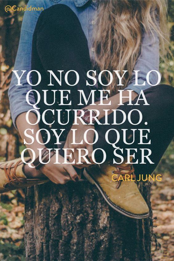 """""""Yo no soy lo que me ha ocurrido. Soy lo que quiero ser"""". #CarlJung #FrasesCelebres @candidman:"""
