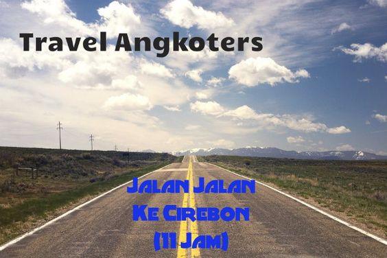 Traveler Angkoters Jalan Jalan Keliling Cirebon Part 1 Road Trip Usa Pemandangan Alam
