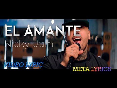 Nicky Jam El Amante Letra Youtube Spanish Music Lyrics Music