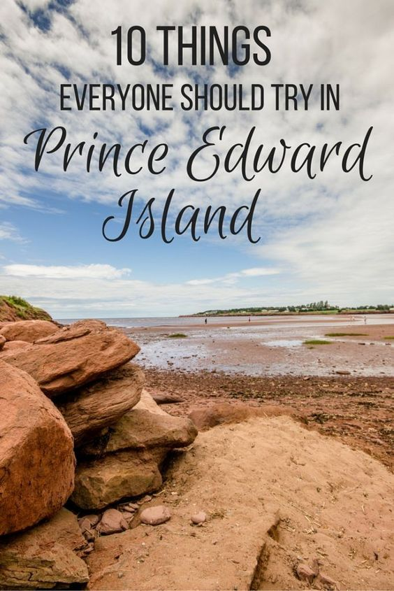 10 things everyone should try in Prince Edward Island, Canada including seeing the red sand beaches and finding Anne of Green Gables!
