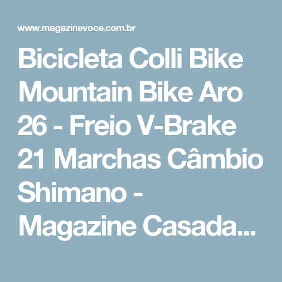 Bicicleta Colli Bike Mountain Bike Aro 26 - Freio V-Brake 21 Marchas Câmbio Shimano - Magazine Casadaprosperida