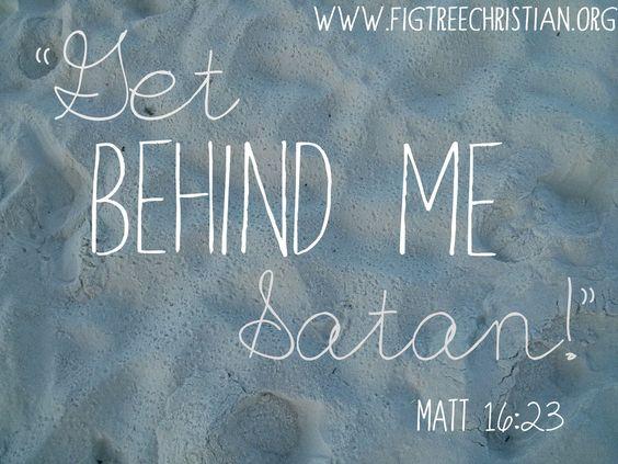 "Matt 16:23 ""Get behind me Satan!"" #Christian #Scripture:"