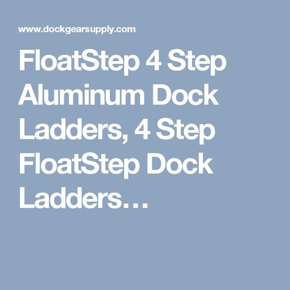 FloatStep 4 Step Aluminum Dock Ladders, 4 Step FloatStep Dock Ladders…