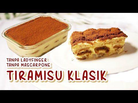 Resep Tiramisu Klasik Italia Tanpa Ladyfinger Dan Keju Mascarpone Classic Italian Tiramisu Recipe Youtube Tiramisu Pastry Cake Mascarpone