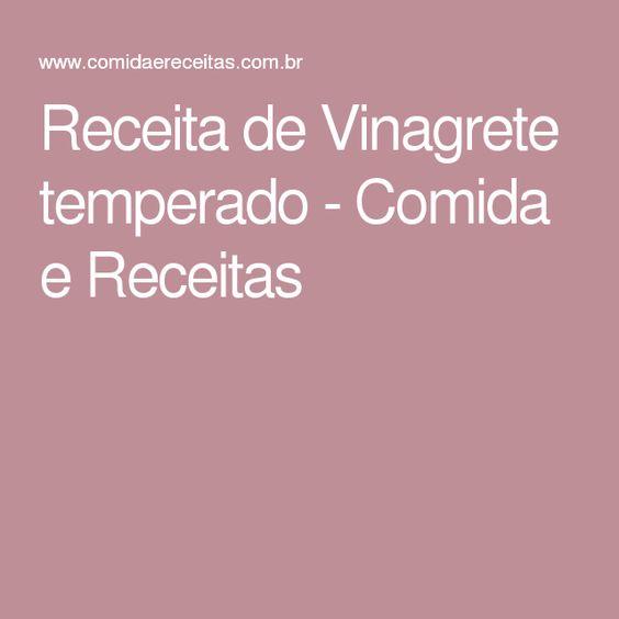 Receita de Vinagrete temperado - Comida e Receitas