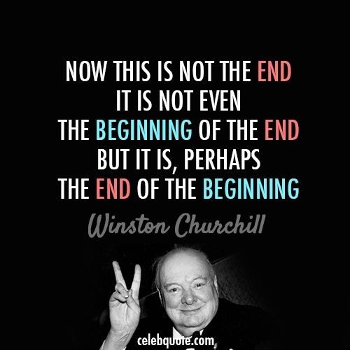 Quotes On Winston Churchill: End It, The End And The Beginning On Pinterest