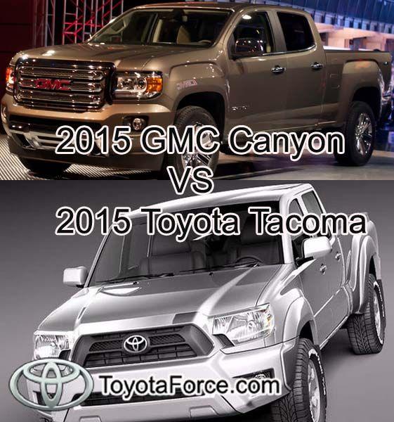2015 Gmc Canyon Vs 2015 Toyota Tacoma Toyota Tacoma 2015 Toyota