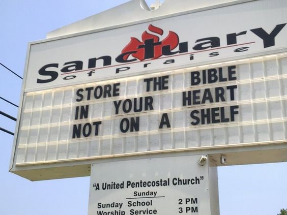 Store the bible in your heart, not on a shelf - Church sign: