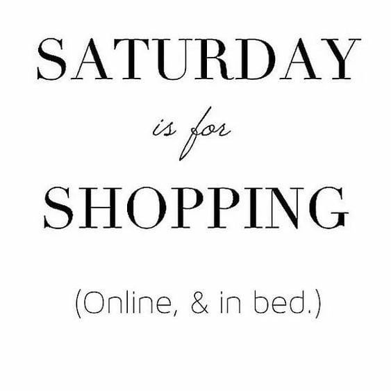 90 Funny Saturday Memes Images Pics For A Happy Weekend Shopping Quotes Saturday Quotes Weekend Quotes