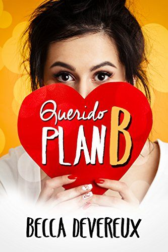 Querido plan B de Becca Devereux https://www.amazon.es/dp/B07CRV5TGD/ref=cm_sw_r_pi_dp_U_x_oyn7AbT0T9JSX