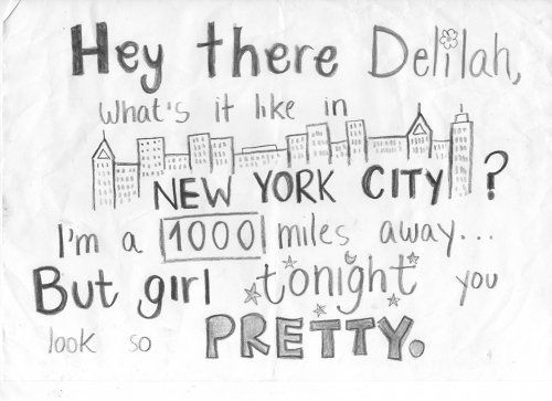 Hey there Delilah, one of my favorite songs...
