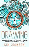 Free Kindle Book -  [Arts & Photography][Free] Drawing: Learn to Draw Zen Doodle Pattern - Drawing, Pattern & Shape (Sketching,Doodling,Pictures,Zen Doodle,masterpiece,painting,acrylic painting,oil painting,pencil drawing,creative)