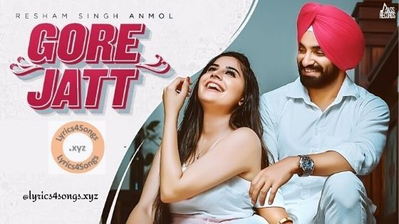 Gore Jatt Lyrics Resham Singh Anmol Di 2020 Lirik Sade Video