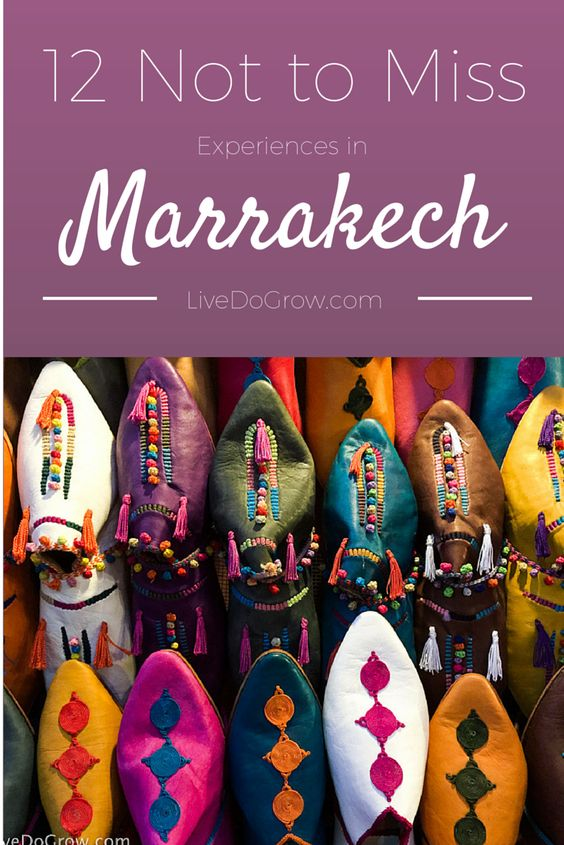 12 not to miss experiences in Marrakech from where to stay, eat and what to see and do.