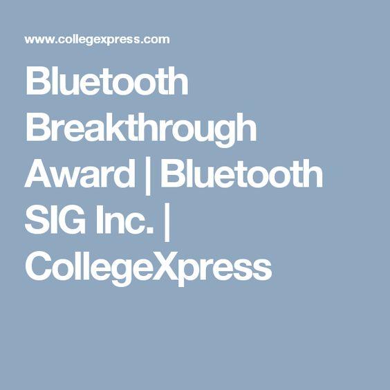 Bluetooth Breakthrough Award   Bluetooth SIG Inc.   CollegeXpress