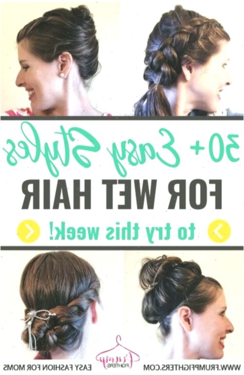 30+ Simple & Easy Hairstyles for Moms Using Wet Hair (Step by Step ...