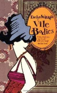Vile Bodies (Paperback) ~ Evelyn Waugh