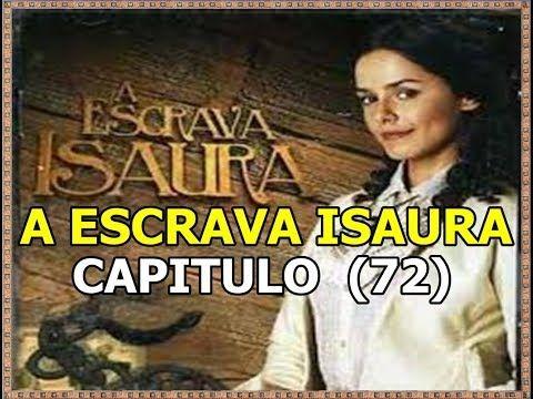 A Escrava Isaura Capitulo 72 Youtube Em 2020 Escrava Isaura