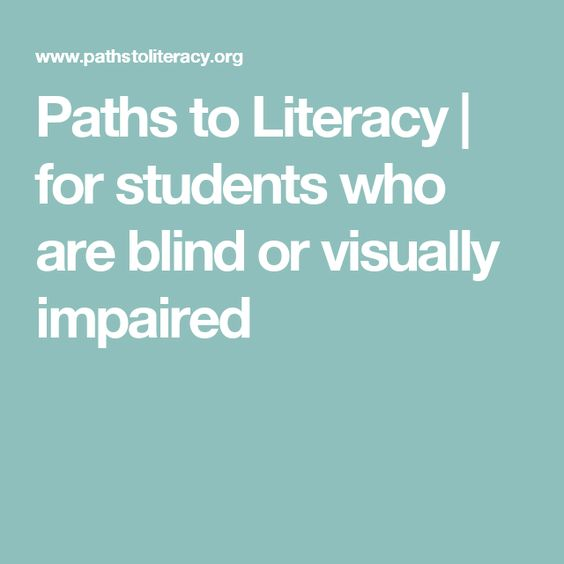 Paths to Literacy   for students who are blind or visually impaired