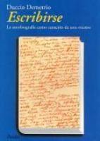 Escribirse : la autobiografía como curación de uno mismo / Duccio Demetrio http://encore.fama.us.es/iii/encore/record/C__Rb2561770?lang=spi