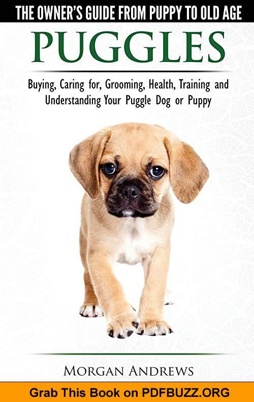 Puggles The Owner S Guide From Puppy To Old Age Choosing