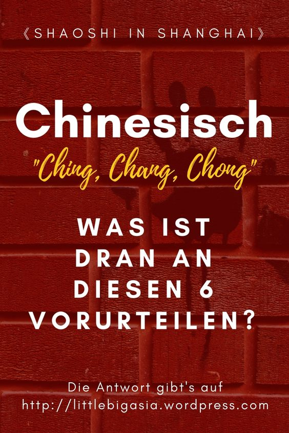 Chinesisch – Was ist dran an diesen Vorurteilen?