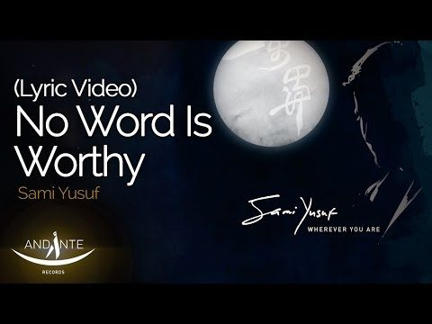 Sami Yusuf No Word Is Worthy Official Audio Youtube In 2020 Spiritual Music Youtube Playlist Youtube Share