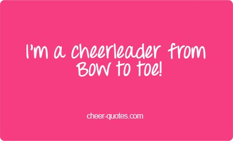 cheerleader quotes | ... cheerleader from bow to toe cheer quotes cheerleading quotes