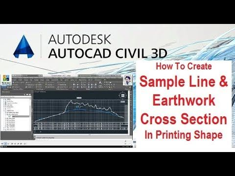 How To Create Sample Line And Earthwork Cross Section In Civil 3d Autocad Tutorial Civilization 3d Design Software