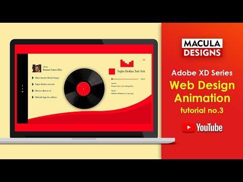 Adobe Xd Series Web Design Animation Tutorial 3 Macula Designs Youtube Web Design Animation Tutorial Adobe Xd