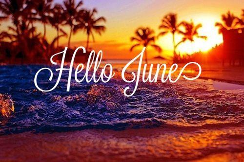 Hello June Photos #june #hellojune #juneimages #junepictures #junequotes