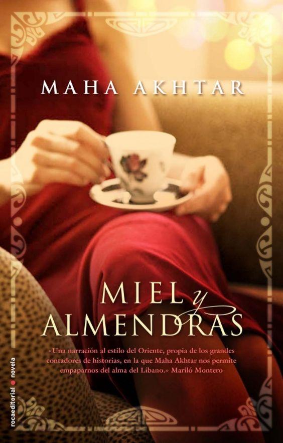 """MIEL Y ALMENDRAS. - Aunque ya ha escrito dos libros autobiográficos, ésta es la primera novela de ficción de la autora. """"Miel y almendras"""" tiene el doble sentido de referirse tanto a dos ingredientes básicos en los postres libaneses, muy presentes en el libro, como al color de la piel de las mujeres libanesas y a la forma almendrada de sus ojos. Y precisamente de mujeres habla este libro. En él se entrelazan magníficamente las vidas de varias mujeres..."""