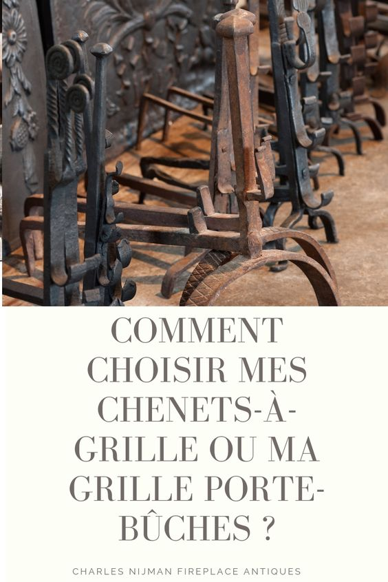 Comment Choisir Mes Chenets A Grille Ou Ma Grille Porte Buches